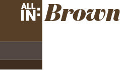 All in: Brown